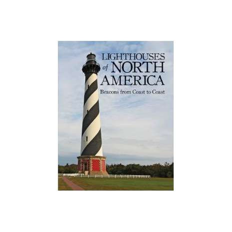 Lighthouses :Lighthouses of North America: Beacons from Coast to Coast