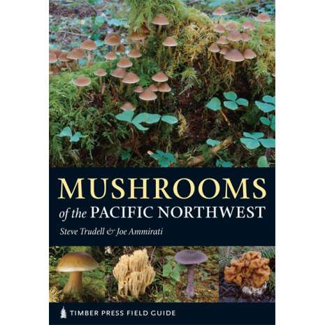 Mushroom Identification Guides :Mushrooms of the Pacific Northwest