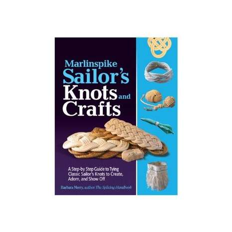 Knots & Rigging :Marlinspike Sailor's Knots and Craft