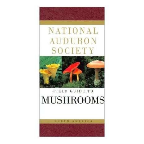 Mushroom Identification Guides, National Audubon Society Field Guide to North American Mushrooms