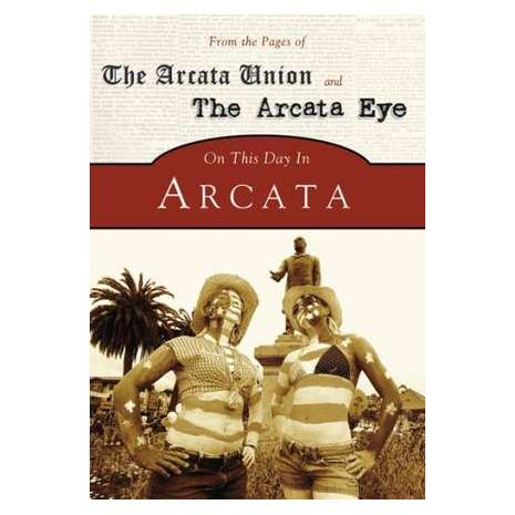 California :On This Day in Arcata