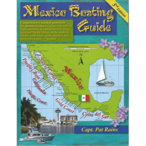Mexico to Central America :Mexico Boating Guide, 3rd edition