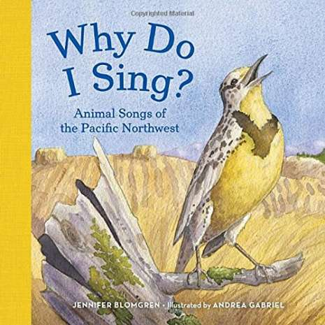 Children's Classics :Why Do I Sing?: Animal Songs of the Pacific Northwest (PAPERBACK)