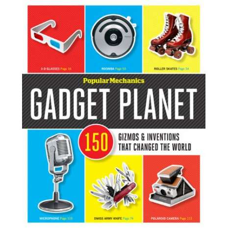 Pop Culture & Humor :Popular Mechanics Gadget Planet: 150 Gizmos & Inventions that Changed the World