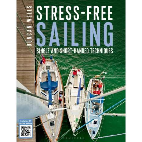 Boathandling & Seamanship, Stress-free Sailing: Single and Short-handed Techniques