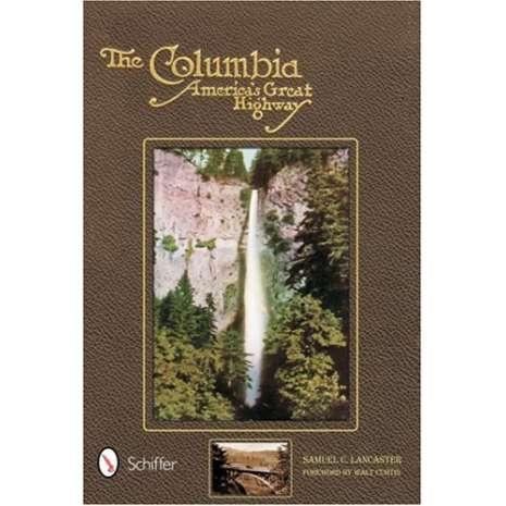 American History :The Columbia: America's Great Highway Through the Cascade Mountains to the Sea