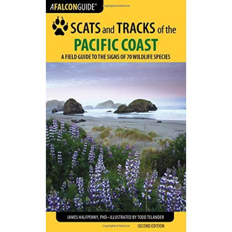 Pacific Northwest Field Guides :Scats and Tracks of the Pacific Coast States, 2nd Ed.