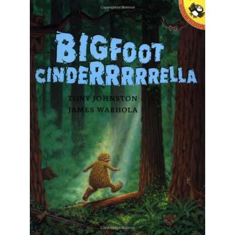 Bigfoot for Kids, Bigfoot Cinderrrrrella