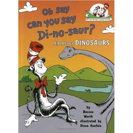 Dinosaurs & Reptiles :Oh, Say Can You Say Di-no-saur?