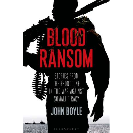 Sailing & Nautical Narratives, Blood Ransom: Stories from the Front Line in the War against Somali Piracy