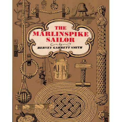 Knots & Rigging :The Marlinspike Sailor