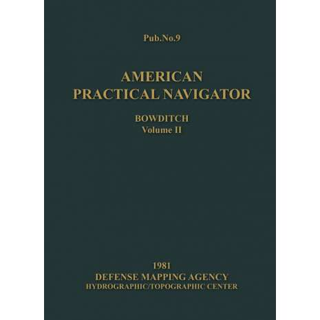 Professional Mariners, American Practical Navigator Bowditch 1981 Vol 2 (HARDCOVER)