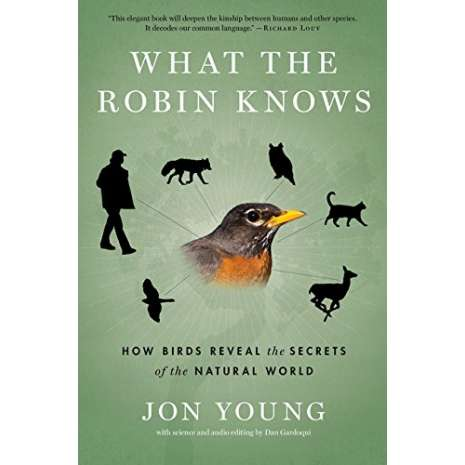 Wildlife & Zoology :What the Robin Knows: How Birds Reveal the Secrets of the Natural World