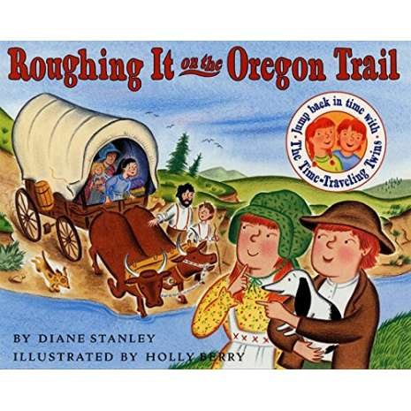 History for Kids, Roughing It on the Oregon Trail