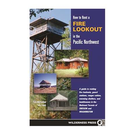 Pacific Northwest Travel & Recreation :How to Rent a Fire Lookout in the Pacific Northwest