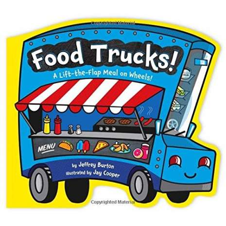Boats, Trains, Planes, Cars, etc. :Food Trucks!: A Lift-the-Flap Meal on Wheels!