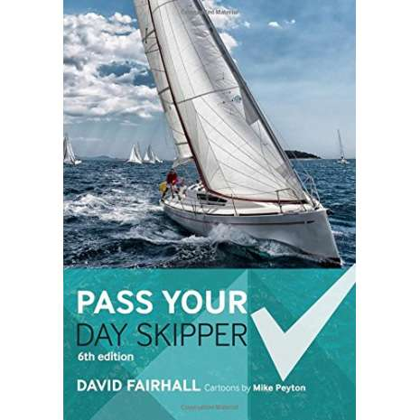 Boathandling & Seamanship :Pass Your Day Skipper: 6th edition