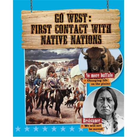 History for Kids :Go West: First Contact with Native Nations