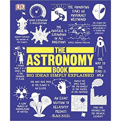 Space & Astronomy for Kids :The Astronomy Book: Big Ideas Simply Explained