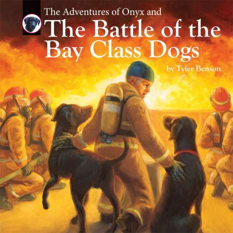 Adventures :The Adventures of Onyx and The Battle of the Bay Class Dogs