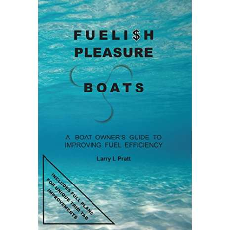 Cruising & Voyaging :Fuelish Pleasure Boats: A Boat Owner's Guide to Improving Fuel Efficiency