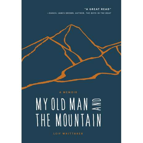 Narratives & Adventure :My Old Man and the Mountain: A Memoir