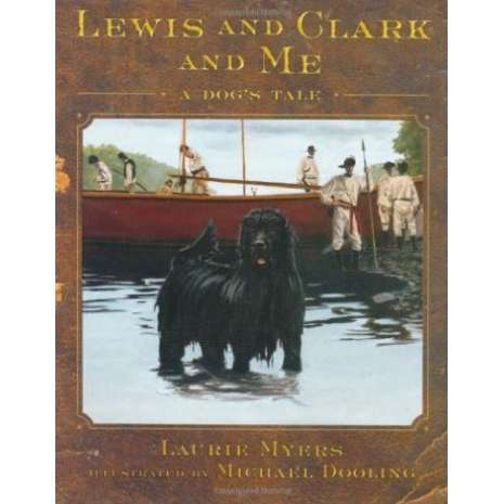 History for Kids, Lewis and Clark and Me: A Dog's Tale