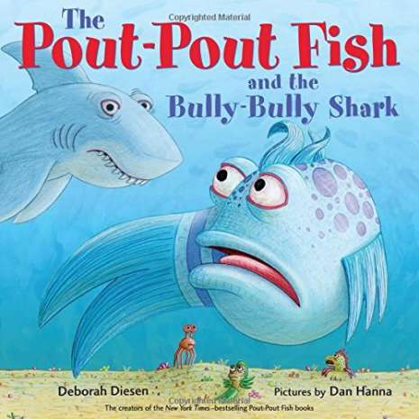Children's Classics :The Pout-Pout Fish and the Bully-Bully Shark