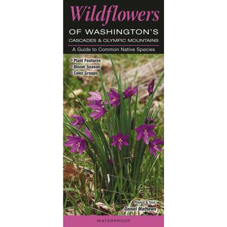 Tree, Plant & Flower Identification Guides, Wildflowers of Washington's Cascade and Olympic Mountains (Quick Reference Guides)