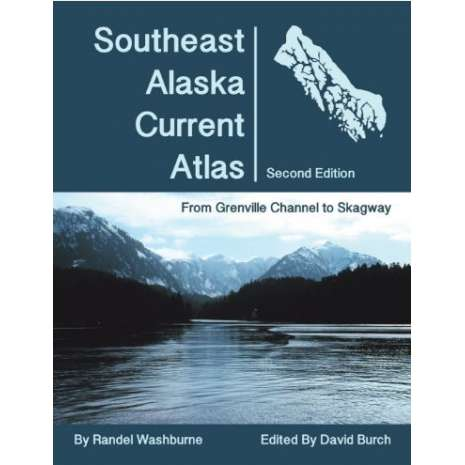 Alaska and British Columbia Travel & Recreation, Southeast Alaska Current Atlas: From Grenville to Skagway, 2nd Edition