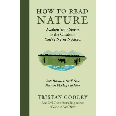 Conservation & Awareness :How to Read Nature: Awaken Your Senses to the Outdoors You've Never Noticed