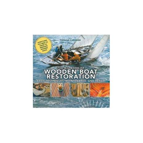 Boat Maintenance & Repair :The Big Book of Wooden Boat Restoration: Basic Techniques, Maintenance, and Repair