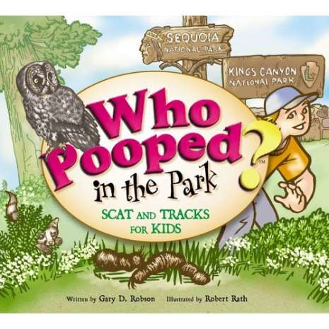 Children's Outdoors :Who Pooped in the Park? Sequoia and Kings Canyon National Parks