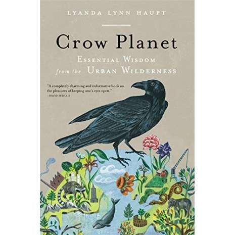 Birding :Crow Planet: Essential Wisdom from the Urban Wilderness