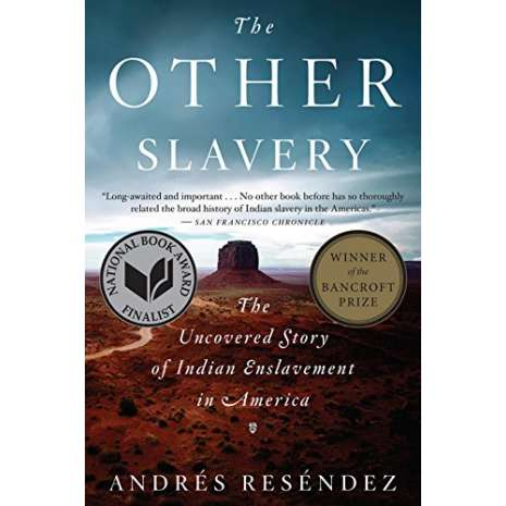 Native American Related, The Other Slavery: The Uncovered Story of Indian Enslavement in America