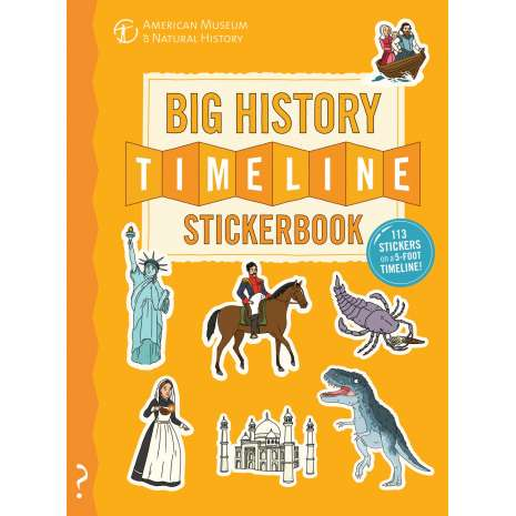 History for Kids :The Big History Timeline Stickerbook