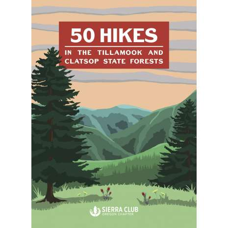 Camping & Hiking, 50 Hikes in the Tillamook and Clatsop State Forests