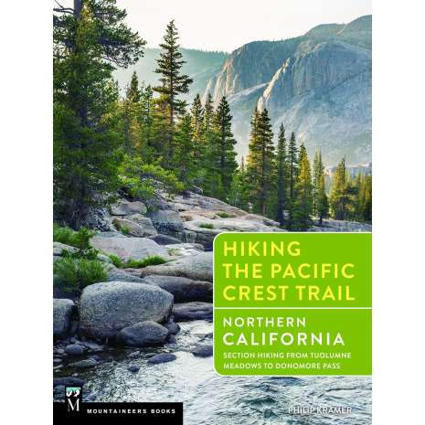 California Travel & Recreation, Hiking the Pacific Crest Trail: Northern California: Section Hiking from Tuolumne Meadows to Donomore Pass