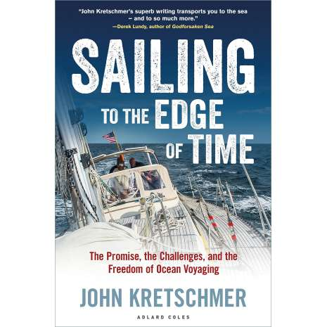 Boat Handling & Seamanship :Sailing to the Edge of Time: The Promise, the Challenges, and the Freedom of Ocean Voyaging