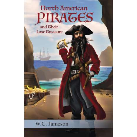 Pirates :North American Pirates and Their Lost Treasure