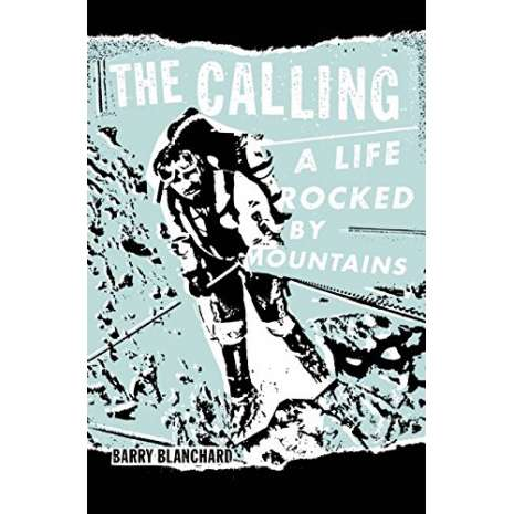 Narratives & Adventure, The Calling: A Life Rocked by Mountains