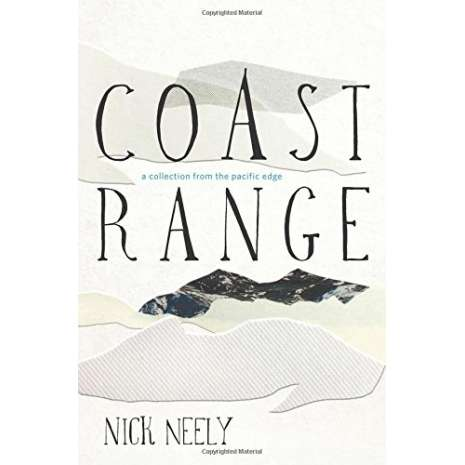 Conservation & Awareness :Coast Range: A Collection from the Pacific Edge PAPERBACK
