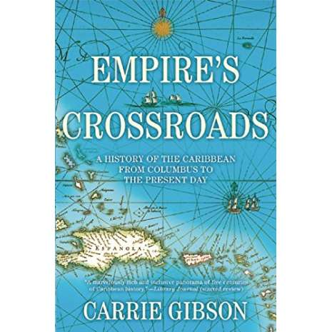 Maritime & Naval History :Empire's Crossroads: A History of the Caribbean from Columbus to the Present Day PAPERBACK