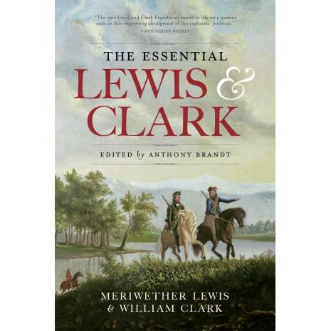 American History :The Essential Lewis and Clark