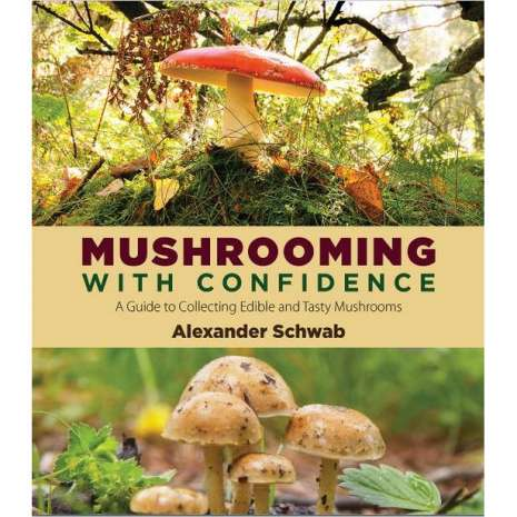 Mushroom Identification Guides, Mushrooming with Confidence: A Guide to Collecting Edible and Tasty Mushrooms