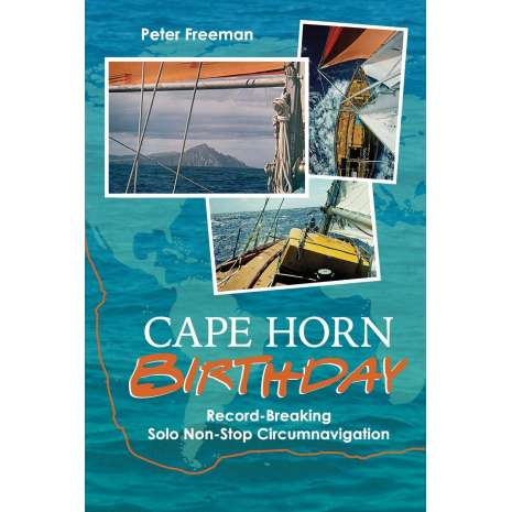 Sailing & Nautical Narratives, Cape Horn Birthday: Record-Breaking Solo Non-Stop Circumnavigation