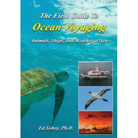 Beachcombing & Seashore Field Guides, The Field Guide to Ocean Voyaging: Animals, Ships, and Weather at Sea
