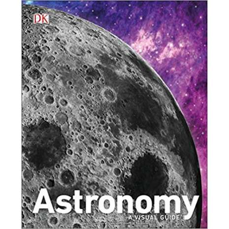 Space & Astronomy for Kids :Astronomy: A Visual Guide - Revised Edition
