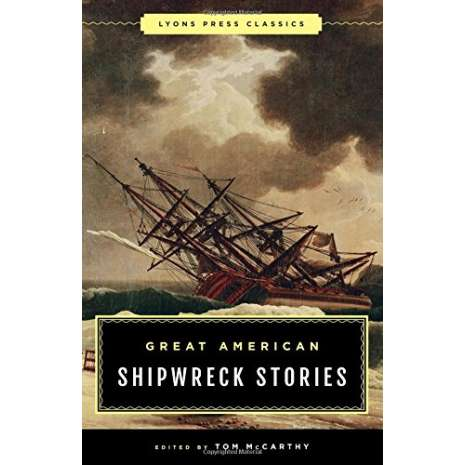 Shipwrecks & Maritime Disasters :Great American Shipwreck Stories