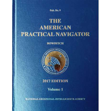 Bowditch - American Practical Navigator :2017 American Practical Navigator 'BOWDITCH' Vol 1